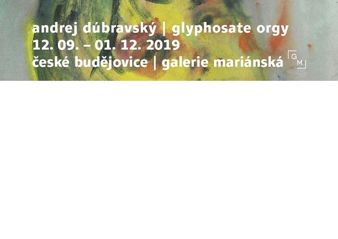 andrej dúbravský / glyphosate orgy